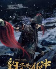 Watch Drama Leopard Head Lin Chong 3: Temple of the Mountain Gods (2020) Eng Sub