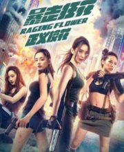 Watch Movie Raging Flower (2021) Eng Sub