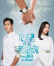 Watch Drama Soul Old Yet So Young (2021) Eng Sub