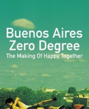 Watch Movie Buenos Aires Zero Degree: The Making of Happy Together (1999) Eng Sub