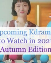 Top 14 Upcoming Kdramas to Watch in 2021 (Autumn Edition)